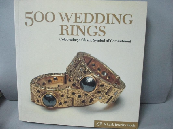 【書寶二手書T8/收藏_IFG】500 Wedding Rings: Celebrating a Classic Sym