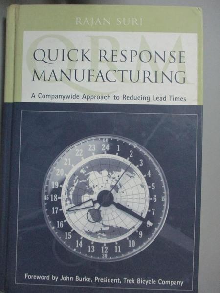 【書寶二手書T5/大學商學_YGT】Quick Response Manufacturing-A Companywide Approach to Reducing Lead Times_Suri, Rajan