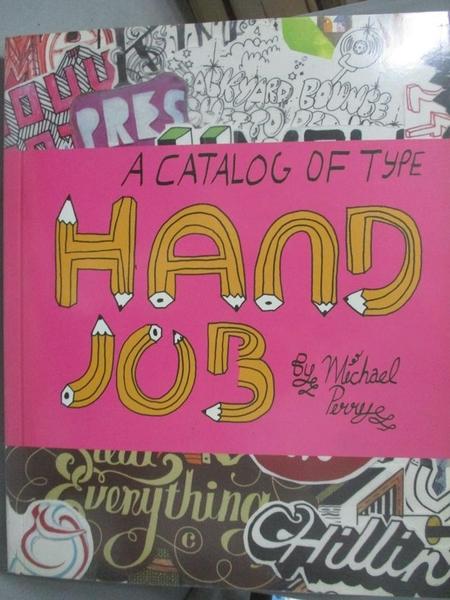 【書寶二手書T7/設計_XDF】Hand Job-A Catalog of Type_Perry, Michael