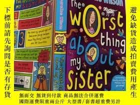 二手書博民逛書店The罕見Worst Thing About My Sister : 我妹妹最糟糕 的地方 是Y200392
