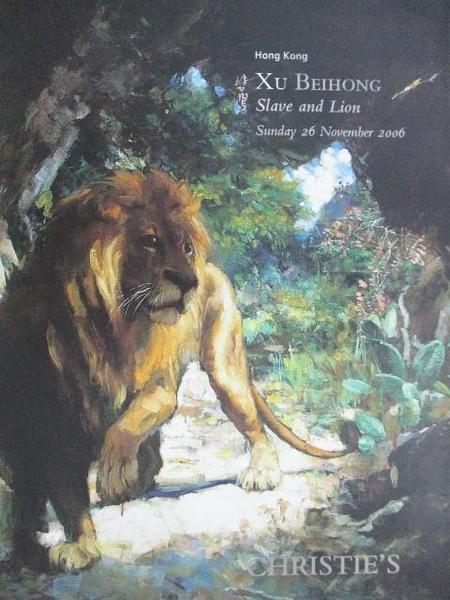 【書寶二手書T1/收藏_DR1】Christie s_Slave and Lion-Xu Beihong_2006/11/26