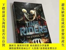 二手書博民逛書店TIME罕見RIDERS THE ETERNAL WARY174