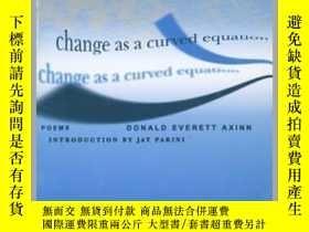 二手書博民逛書店Change罕見As A Curved EquationY410016 Donald Everett Axin