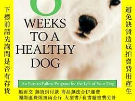 二手書博民逛書店8罕見Weeks to a Healthy Dog: An Easy-to-Follow Program for