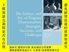 二手書博民逛書店The罕見Science, and Art, of Program Dissemination: Strategi