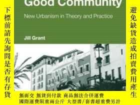 二手書博民逛書店Planning罕見The Good CommunityY256260 Jill Grant Routledg