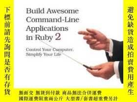二手書博民逛書店Build罕見Awesome Command-line Applications In Ruby 2Y2555
