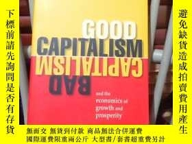 二手書博民逛書店Good罕見Capitalism, Bad Capitalism and the economics of gro
