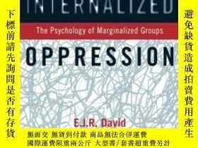二手書博民逛書店Internalized罕見Oppression-內化壓迫Y436638 E.j.r. David Ph.d.