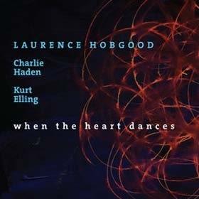 經典數位~Laurence Hobgood & Charlie Haden + Kurt Elling -心舞時刻  When The Heart Dances