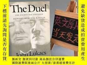 二手書博民逛書店The罕見Duel:The Eighty-Day Struggle Between Churchill and H