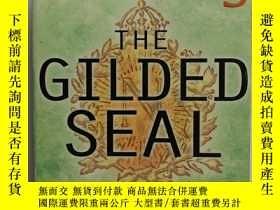 二手書博民逛書店THE罕見GILDED SEAL (英文原版 鍍金印章)Y228