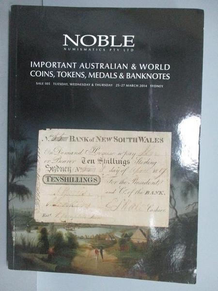 【書寶二手書T1/收藏_PMZ】Noble Numismatics Pty Ltd_Important Australian…2014/3