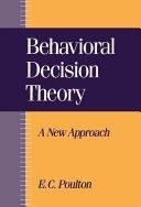 二手書博民逛書店《Behavioral Decision Theory: A New Approach》 R2Y ISBN:0521443687