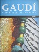 【書寶二手書T9/原文小說_YIT】Gaudà : L architecte de la nature_TateCab