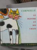 【書寶二手書T7/藝術_WDT】Le peintre Et ses chats_Corneille