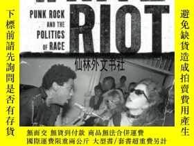 二手書博民逛書店【罕見】2011年出版 White Riot:Punk Rock And The Politics Of Race