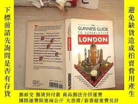 二手書博民逛書店THE罕見GUINNESS GUIDE TO SUPERLATIVE LONDON 最高級倫敦吉尼斯指南(113)