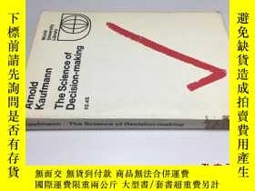 二手書博民逛書店Kaufmann罕見the science of decision-making·Y1767 arnold w