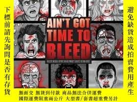 二手書博民逛書店Ain t罕見Got Time to BleedY410016 Andrew Shaffer Insight