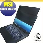 【Ezstick】MSI Summit B15 A11 筆記型電腦防窺保護片 ( 防窺片 )