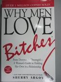 【書寶二手書T5/原文小說_XAW】Why Men Love Bitches_ARGOV, SHERRY