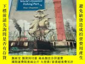 二手書博民逛書店The罕見Story of the World ,s Greatest Fishing PortY398390