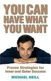 二手書博民逛書店 《You Can Have What You Want》 R2Y ISBN:1401911838│MichaelNeill