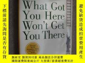 二手書博民逛書店What罕見got you here won t get you