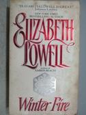 【書寶二手書T7/原文小說_MSC】Winter Fire_Elizabeth Lowell