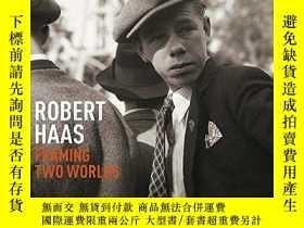 二手書博民逛書店Robert罕見Haas: Framing Two WorldsY360448 Anton Holzer Ha
