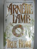 【書寶二手書T7/原文小說_AC5】Ture Heart_Arnette Lamb