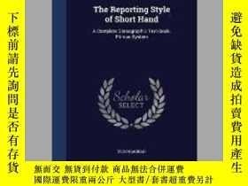 二手書博民逛書店The罕見Reporting Style of Short HandY405706 Eldon Moran