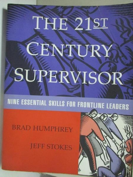 【書寶二手書T1/大學理工醫_E4X】The 21st Century Supervisor: Nine Essential…