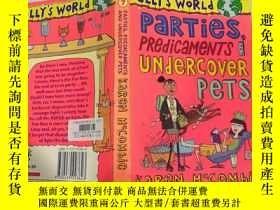 二手書博民逛書店parties罕見predicaments and undercover pets : 派對 困境與臥底寵物Y