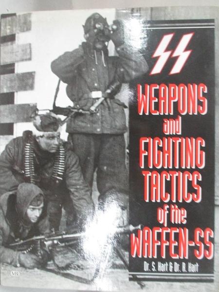 【書寶二手書T1/歷史_DJR】Weapons and Fighting Tactics of the Waffen-Ss_Hart, S./ Hart, R.