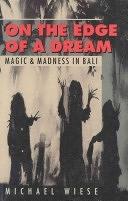 二手書博民逛書店《On the Edge of a Dream: Magic & Madness in Bali》 R2Y ISBN:0941188191