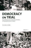 二手書 《Democracy on Trial: Social Movements and Cultural Politics in Postauthoritarian Taiwan》 R2Y 9789629965464