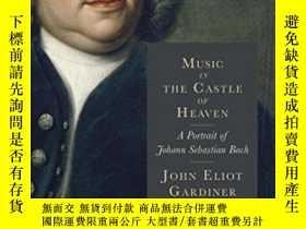 二手書博民逛書店Music罕見In The Castle Of Heaven-天堂城堡裏的音樂Y436638 John Eli