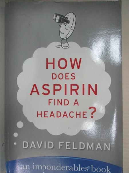 【書寶二手書T1/歷史_BUI】How Does Aspirin Find A Headache?: An Imponderables Book