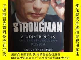 二手書博民逛書店The罕見Strongman: Vladimir Putin And The Struggle For Russi