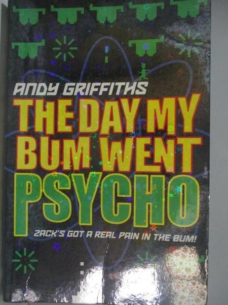 【書寶二手書T2/原文小說_ALB】THE DAY MY BUM WENT PSYCHO_安迪·格里菲思(Andy Griffiths)
