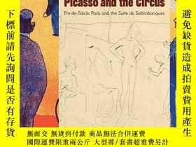 二手書博民逛書店Picasso罕見and the Circus: Fin-de-Siecle Paris and the Suit