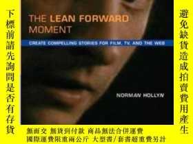 二手書博民逛書店The罕見Lean Forward MomentY364682 Norman Hollyn New Rider