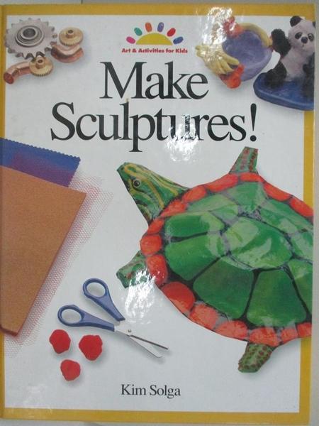 【書寶二手書T9/少年童書_DSQ】Make Sculptures (Art and Activities for Kids)_Kim Solga