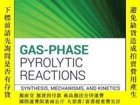 二手書博民逛書店Gas-Phase罕見Pyrolytic Reactions: Synthesis, Mechanisms, an