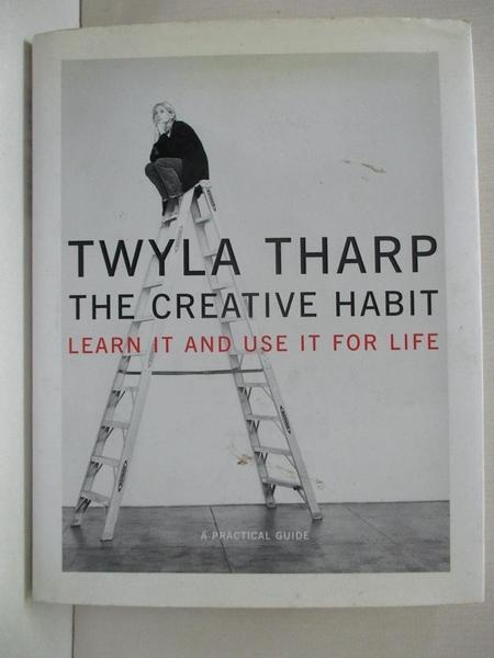 【書寶二手書T1/心理_DZQ】The Creative Habit: Learn It and Use It for Life_Tharp