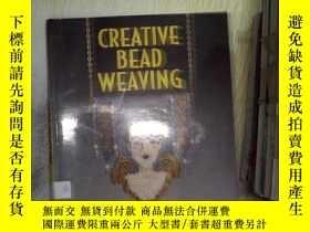 二手書博民逛書店CREATIVE罕見BEAD WEAVING創意珠編Y26111