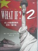 【書寶二手書T9/政治_KMF】What If?2_史上25起重要事件的另一種可能_羅伯‧考利