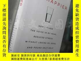 二手書博民逛書店10%罕見Happier:How I Tamed the Voice in My Head, Reduced St